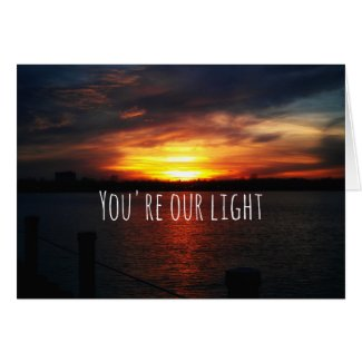 You're our light Birthday Card