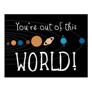 You're Out Of This World! Postcard