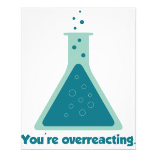 You're Overreacting Chemistry Science Beaker Flyers