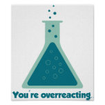 You're Overreacting Chemistry Science Beaker Poster