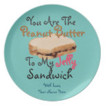 You're Peanut Butter To My Jelly Sandwich Love You Plate