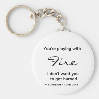 You're playing with fire Key Ring