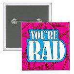 You're Rad Button Square