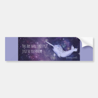 """You're Really Pretty"" Narwhal Bumper Sticker"