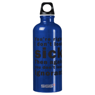 You're Right, I Don't Look Sick... SIGG Traveler 0.6L Water Bottle