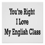 You're Right I Love My English Class Poster