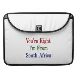 You're Right I'm From South Africa Sleeve For MacBook Pro