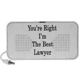 You're Right I'm The Best Lawyer Laptop Speakers