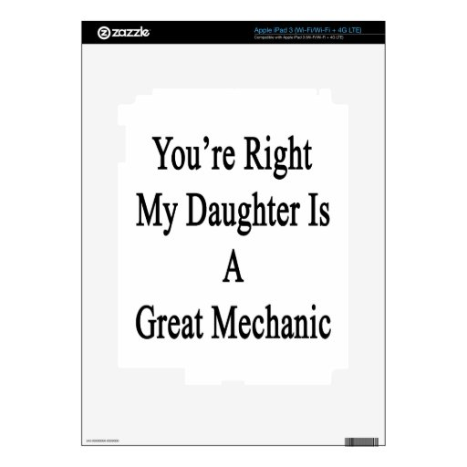 You're Right My Daughter Is A Great Mechanic Decals For iPad 3