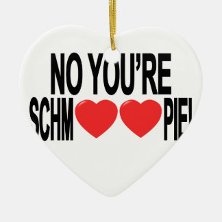You're Schmoopy! Tee.png Ceramic Ornament