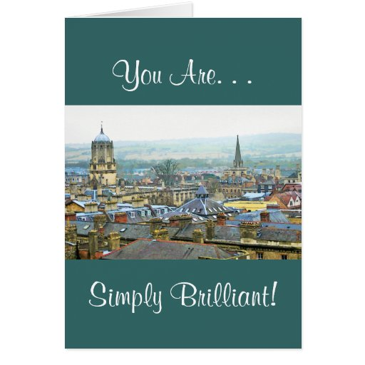 You're Simply Brilliant, Congrats Oxford, England, Greeting Card