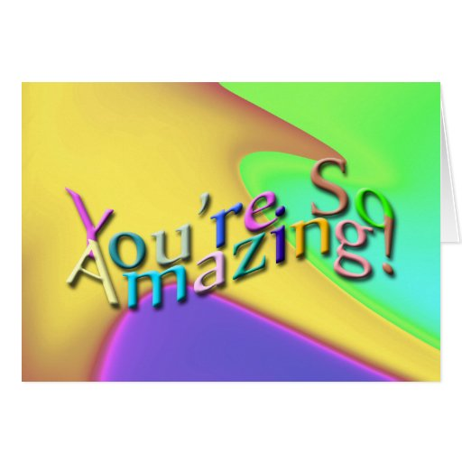 You Re So Amazing: You're So Amazing! Card