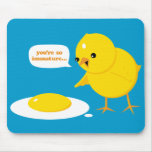 You're so immature... mouse mats
