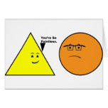 You're So Pointless - Funny Geometry Greeting Card