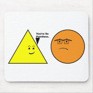 You're So Pointless - Funny Geometry Mouse Pad