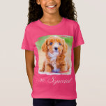 You're So Special T-Shirt