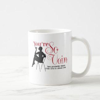 You're so vain coffee mug