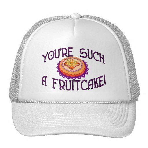 You're Such A Fruitcake Trucker Hat