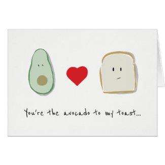You're the avocado to my toast birthday card