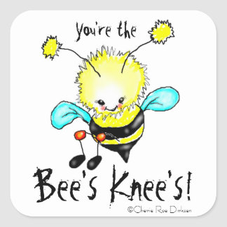 You're the Bee's Knee's Square Sticker