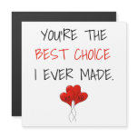 You're the Best Choice I Ever Made Magnet Card