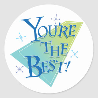 You're The Best! Classic Round Sticker