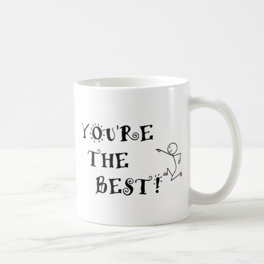 YOU'RE THE BEST! COFFEE MUG