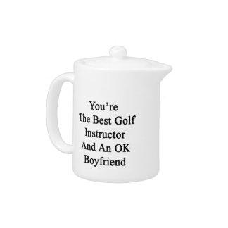 You're The Best Golf Instructor And An OK Boyfrien