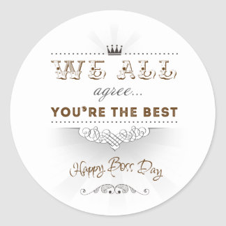 You're the best, Happy Boss's Day Classic Round Sticker