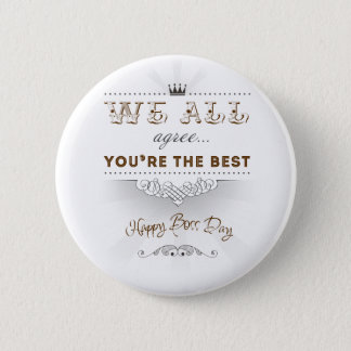You're the best, Happy Boss's Day Pinback Button