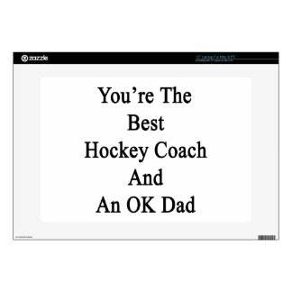 You're The Best Hockey Coach And An OK Dad Laptop Skin