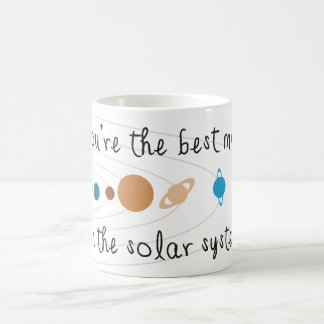 You're the Best Mom in the Solar System Coffee Mug