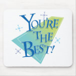 You're The Best! Mouse Pad