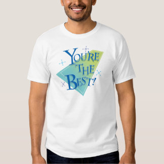 You're The Best! T-Shirt