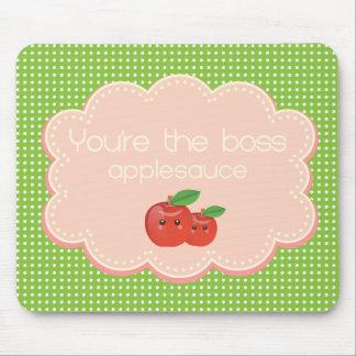 You're the boss, applesauce! mousepads