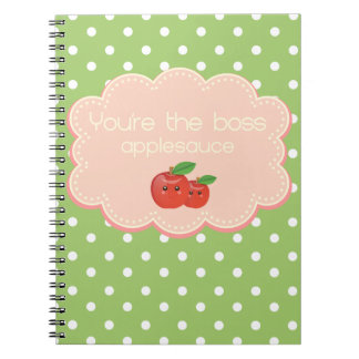 You're the boss, applesauce! spiral notebook