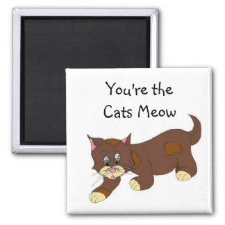 You're the Cats Meow 2 Inch Square Magnet