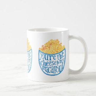 You're the cheese to my macaroni coffee mug