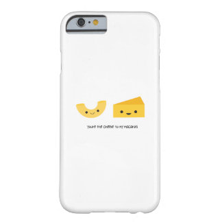 You're the Cheese to my Macaroni iPhone 6 Case