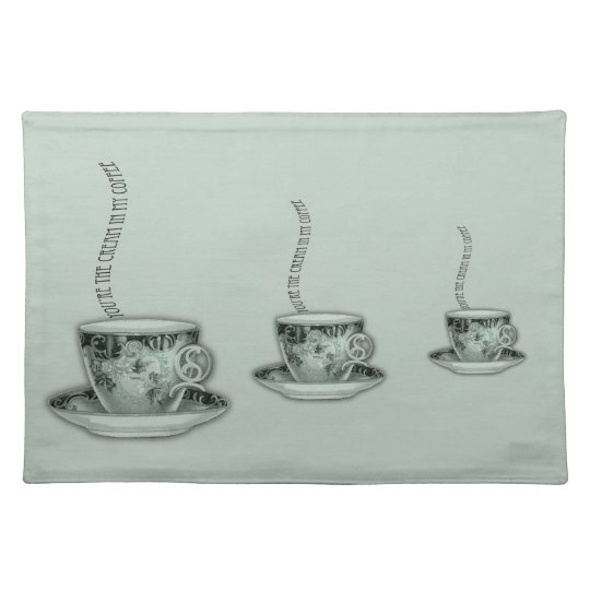You're the Cream in My Coffee Valentine Cloth Placemat
