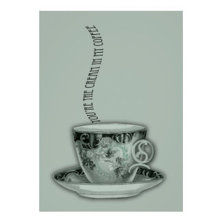 You're the Cream in My Coffee Valentine Poster