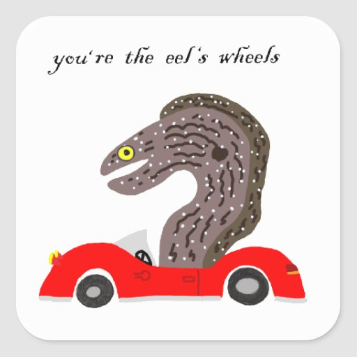 You're the Eel's Wheels Stickers