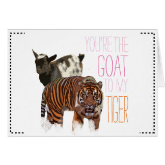 You're the goat to my tiger card