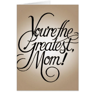 You're the greatest mom card