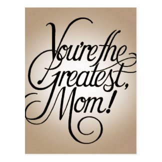You're the greatest mom postcard