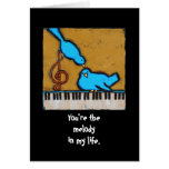 You're the melody in my life card