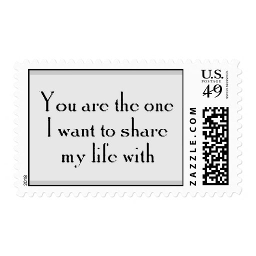 YOU'RE THE ONE WANT SHARE LIFE WITH LOVE LOYALTY STAMPS