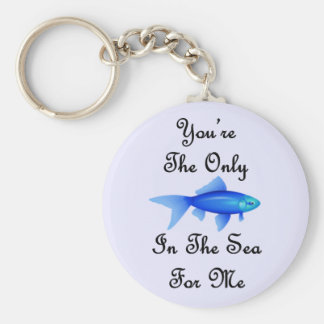 You're The Only Fish In The Sea For Me Quote Keychain