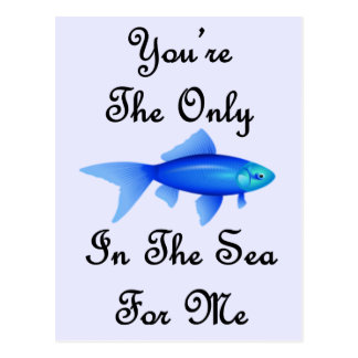 You're The Only Fish In The Sea For Me Quote Tarjetas Postales