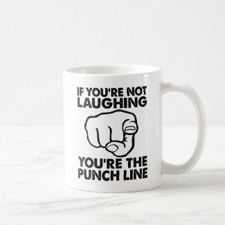 You're the Punchline Funny Mug